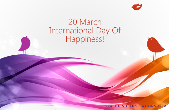 20 March International Day Of Happiness!